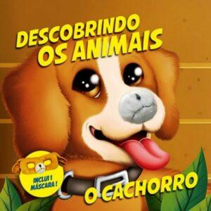 DESCOBRINDO OS ANIMAIS – CACHORRO (cód: 25502)