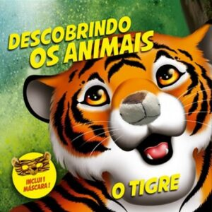 DESCOBRINDO OS ANIMAIS – TIGRE (cód: 25503)