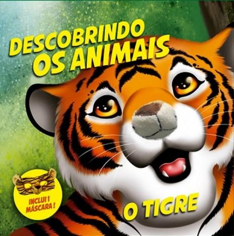 DESCOBRINDO OS ANIMAIS - TIGRE (cód: 25503)