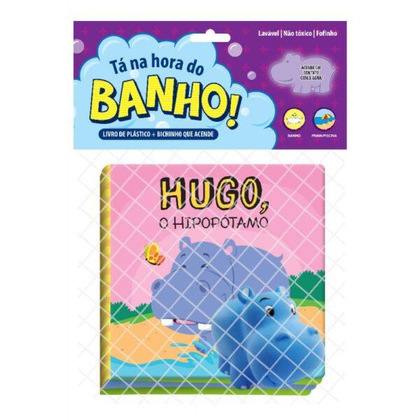 LIVRO BANHO + BICHINHO QUE ACENDE - HUGO O HIPOPÓTAMO (cod 27422)