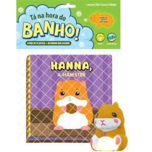 LIVRO BANHO + BICHINHO QUE ACENDE – HANNA A HAMSTER (Cód: 27426)