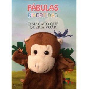 Livro com Fantoche Fábulas Divertidas – O Macaco que queria Voar