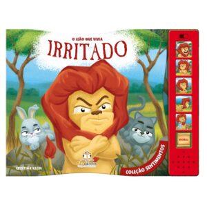 Livro Sonoro Coleção Sentimentos – O Leão que vivia Irritado