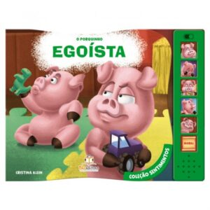 Livro Sonoro Coleção Sentimentos – O Porquinho Egoísta