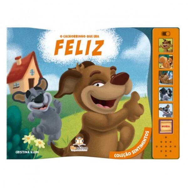 Livro Sonoro Coleção Sentimentos - O Cachorro que era Feliz